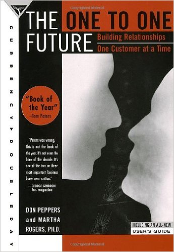 """""""The One to One Future"""" by Don Peppers and Martha Rogers, PhD"""