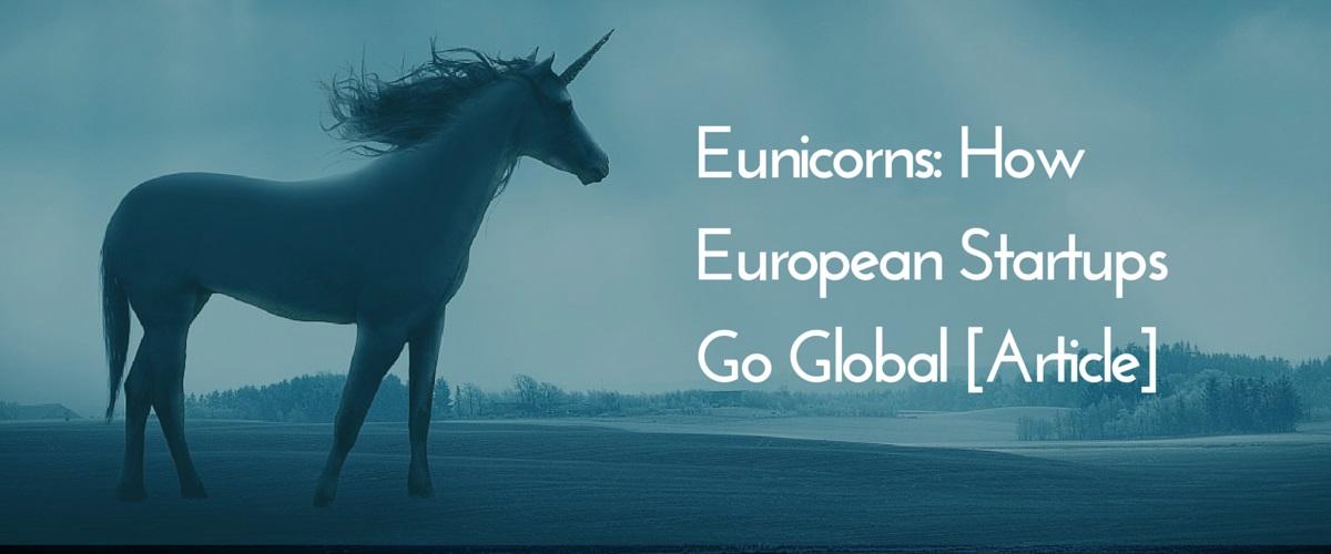 Eunicorns_-_How_European_Startups_Go_Global.jpg